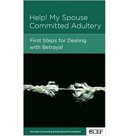 Smith Help! My Spouse Committed Adultery: First steps for dealing with betrayal