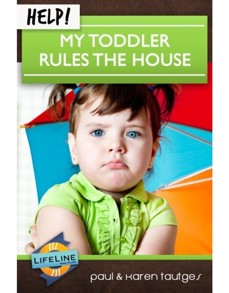 Tautges Help! My Toddler Rules the House