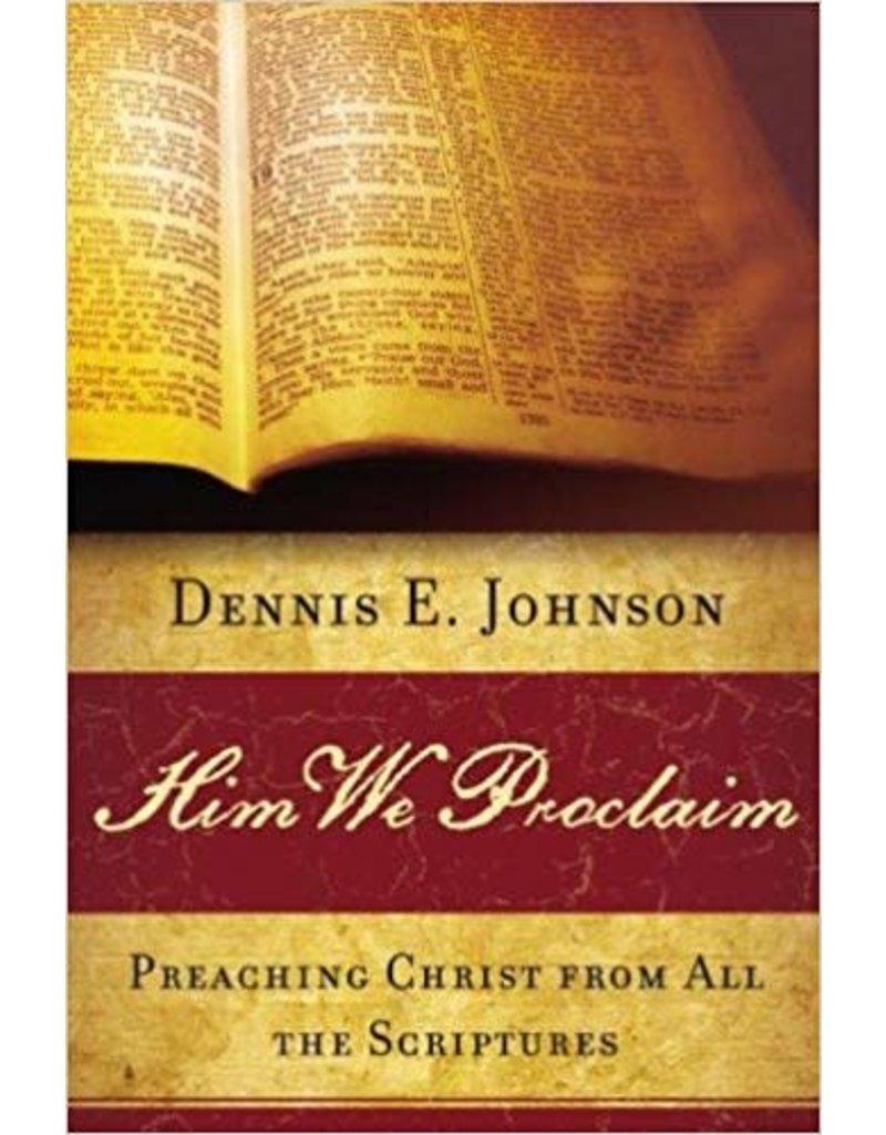 Johnson Him We Proclaim