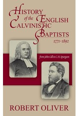 Oliver History of the English Clavinistic Baptists