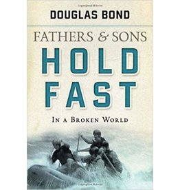 Bond Fathers and Son,  Hold fast in a broken world
