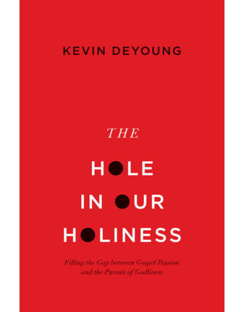 DeYoung Hole In Our Holiness, The