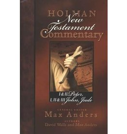 Anders Holman New Testament Commentary: 1 & 2 Peter, 1, 2, & 3 John, Jude