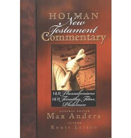 Anders Holman New Testament Commentary: 1 & 2 Thesssalonians,  1 & 2 Timothy,  Titus,  Philemon