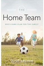 Archer Home Team, The: God's Game Plan for the Family