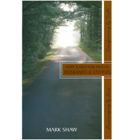 Shaw Hope and Help for Men as Husbands and Fathers