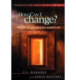 Mahaney How Can I Change?