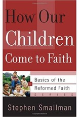 Smallman How Our Children come to Faith