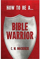 MacKenzie How to be a Bible Warrior