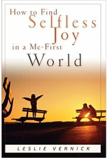 Vernick How to Find Selfless Joy in a Me - First World