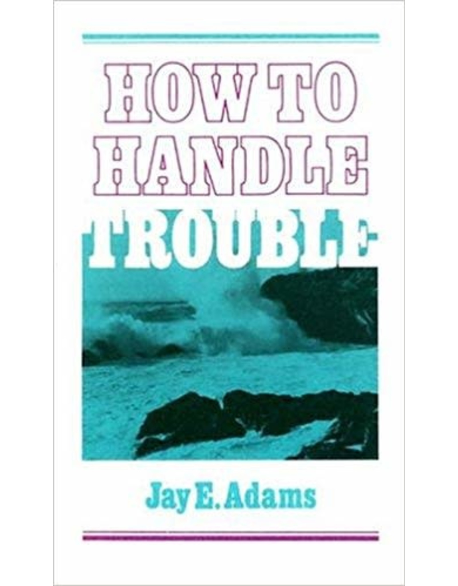 Adams How to Handle Trouble