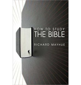 Mayhue How to Study the Bible