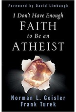 Geisler I Don't Have Enough Faith to be an Atheist