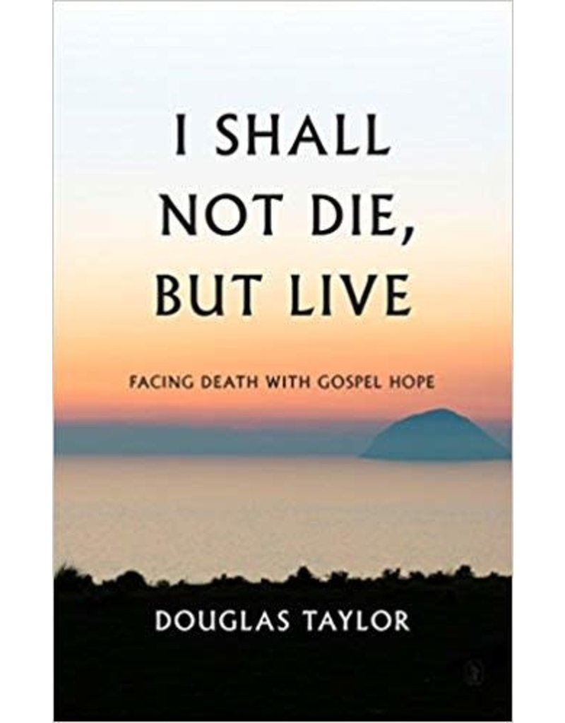 Taylor I Shall Not Die, But Live