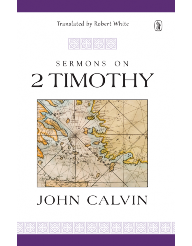 Calvin Sermons on 2 Timothy