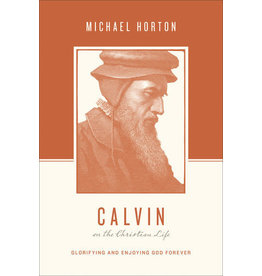 Horton Calvin on the Christian Life