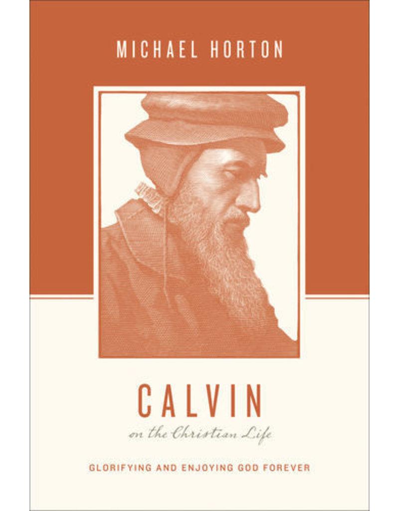 Horton Calvin on the Christian Life