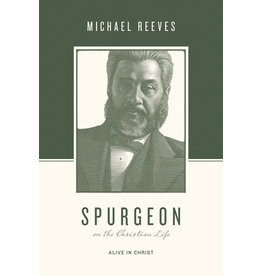 Reeves Spurgeon on the Christian Life
