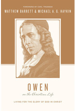 Barrett & Haykin Owen on the Christian Life