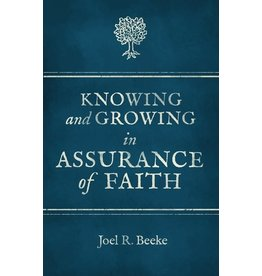 Beeke Knowing & Growing in Faith & Assurance