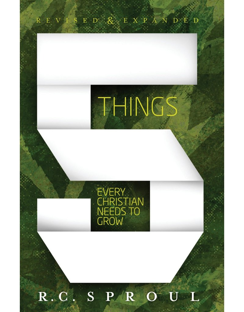 Sproul Five Things Every Christian Needs to Grow