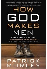 Morley How God Makes Men