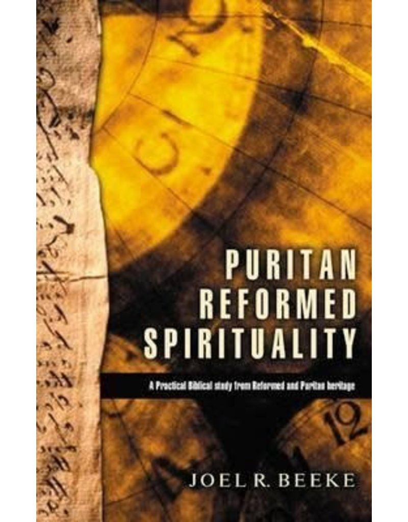 Beeke Puritan Reformed Spirituality