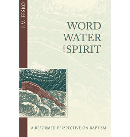 Fesko Word, Water & Spirit