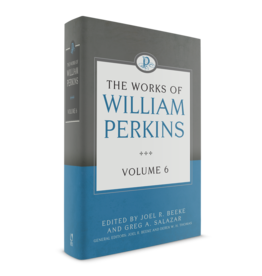 Perkins Works of William Perkins, Vol 6