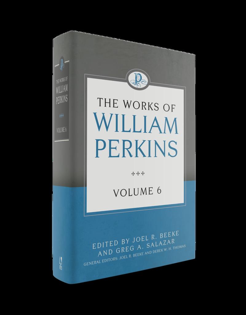 Perkins Works of William Perkins, Vol 6