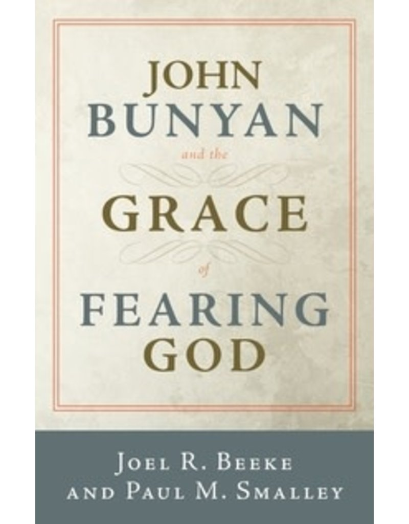 Beeke/Smalley John Bunyan and the Grace of Fearing God