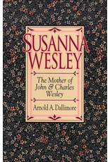 Dallimore Susanna Wesley - Mother of John & Charles Wesley