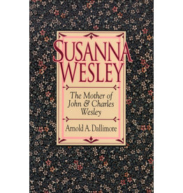 Dallimore Susanna Wesley - Mother of John and Charles Wesley