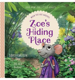 Powlison Zoes Hiding Place:When you are Anxious(Good News for Little Hearts Series)