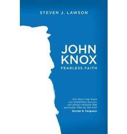 Lawson John Knox Fearless Faith