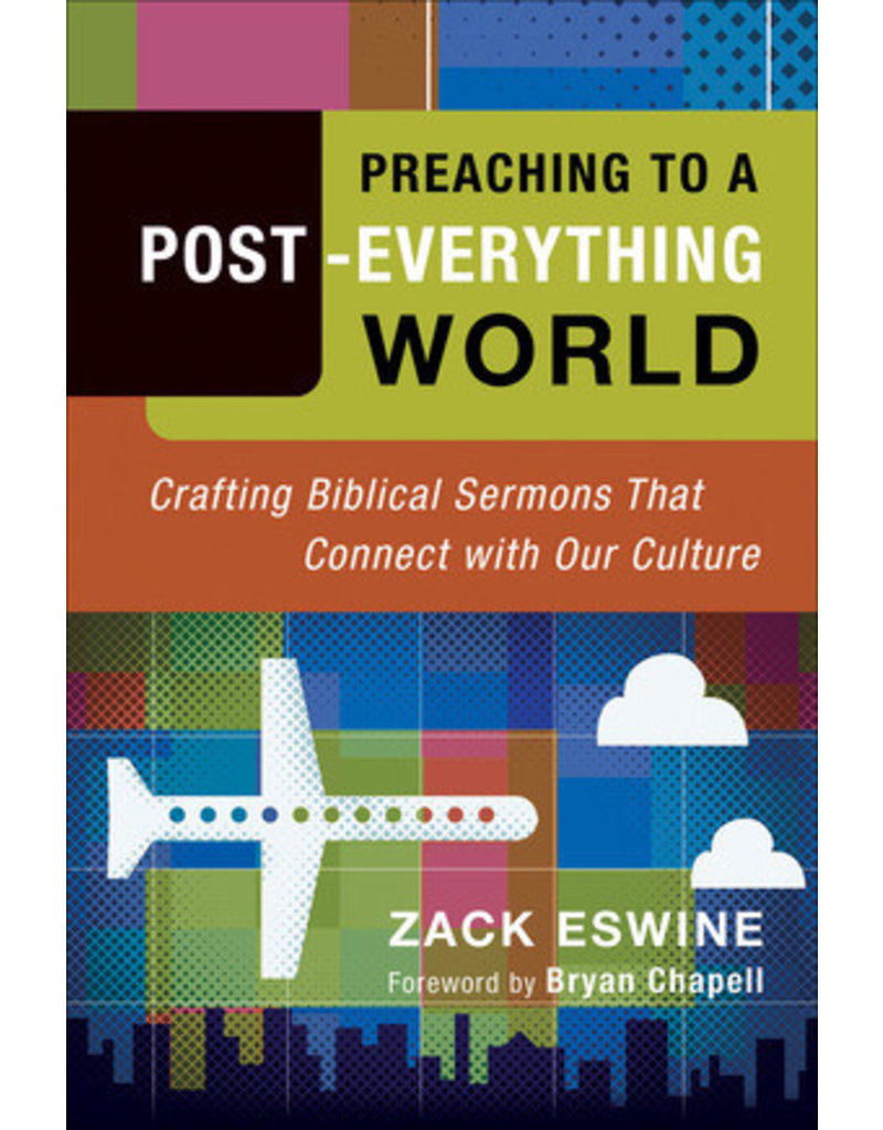 Eswine Preaching to a Post Everything World