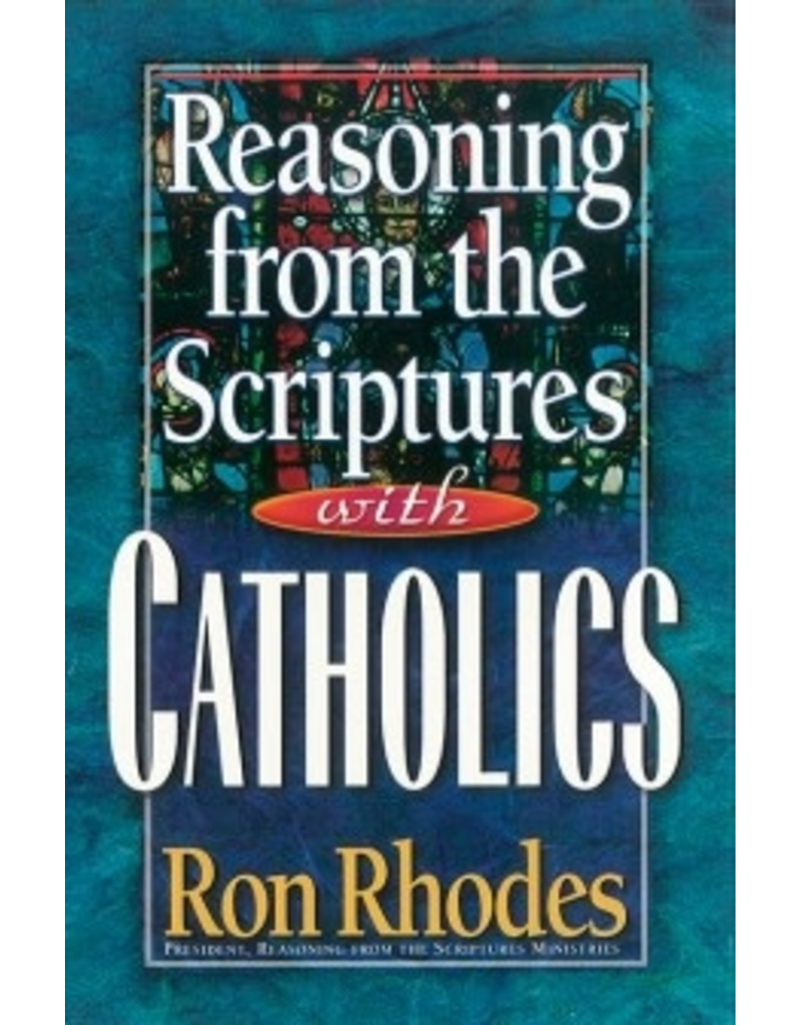 Rhodes Reasoning from the Scriptures with Catholics