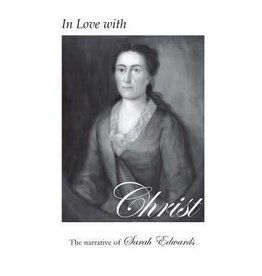 Edwards In Love With Christ, The Narrative of Sarah Edwards