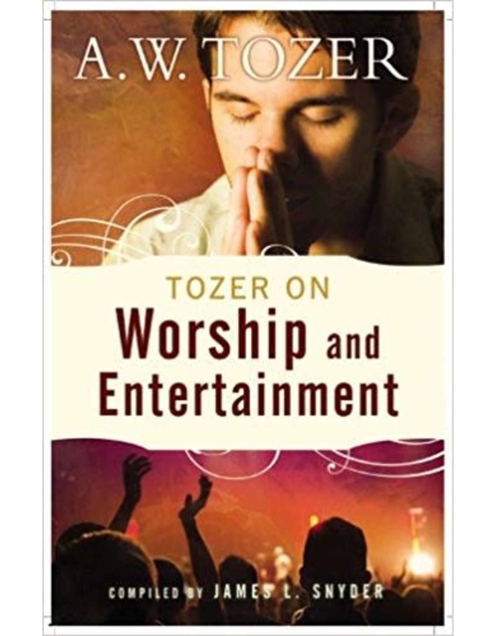 Tozer Tozer on Worship and Entertainment