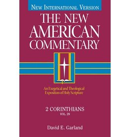 Garland New American Commentary - 2 Corinthians