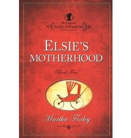 Martha Finley Elsie's Motherhood
