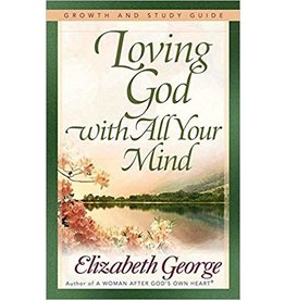 George Loving God with all Your Mind  Study Guide