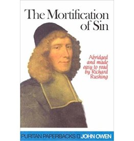 Owen The Mortification of Sin (Puritan Paperbacks)