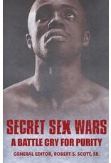 Scott sr Secret Sex Wars, A Battle Cry for Purity
