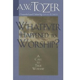 Tozer Whatever Happened to Worship?