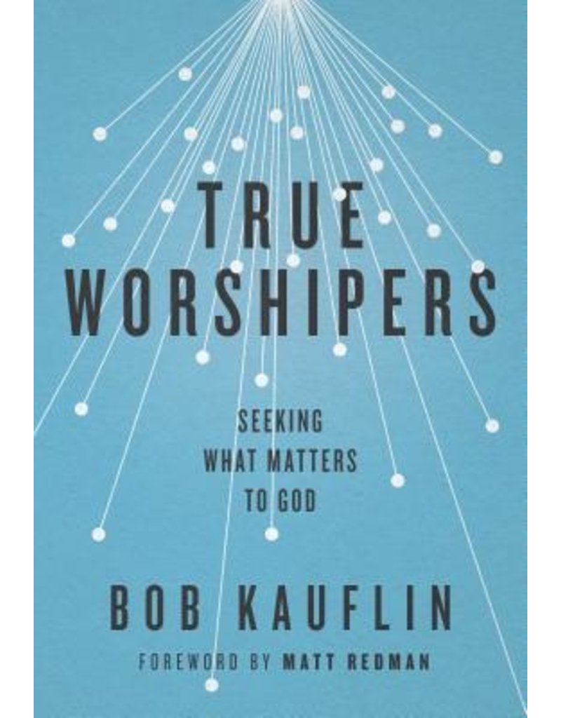 Kauflin True Worshipers