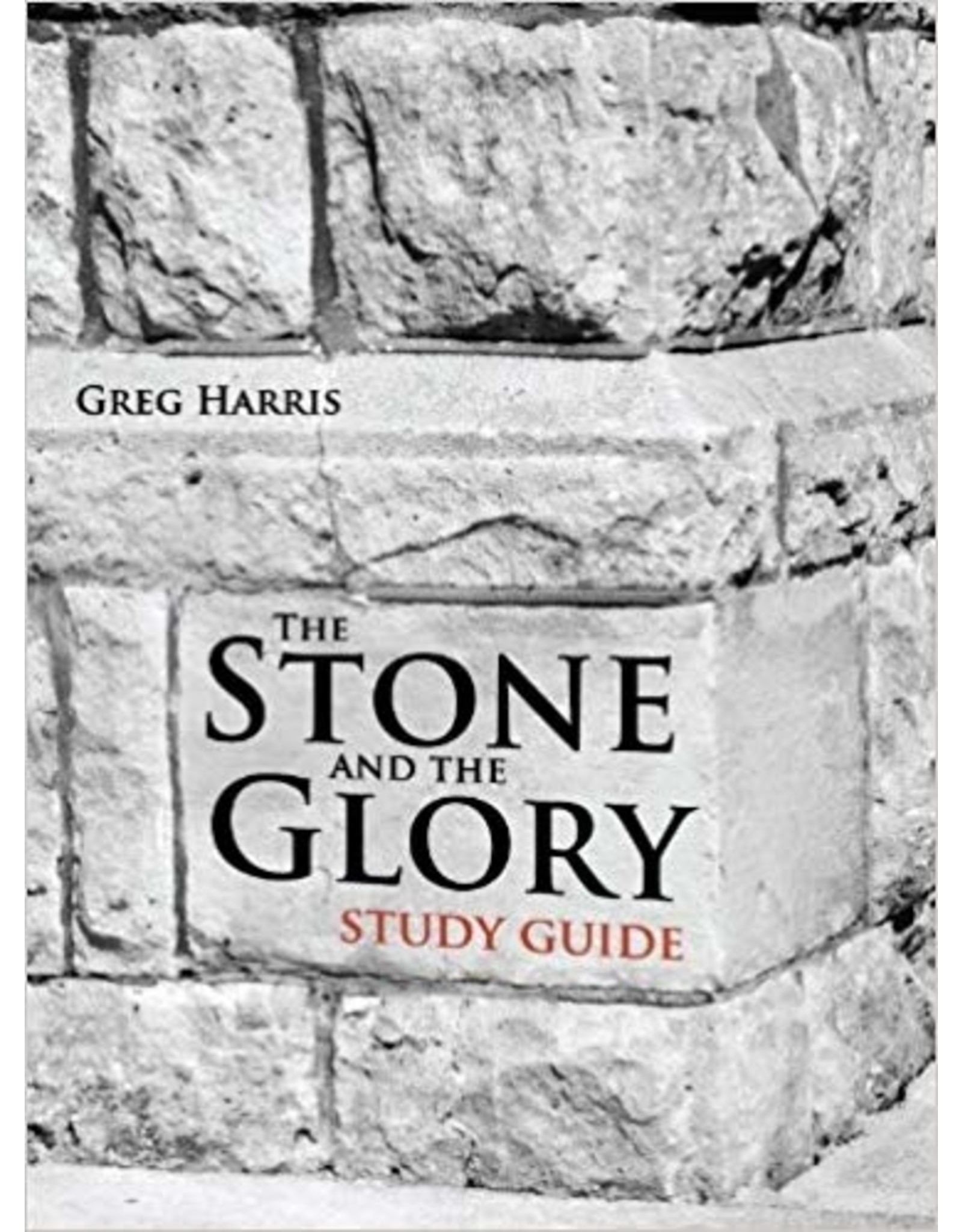 Harris The Stone and The Glory; Study Guide