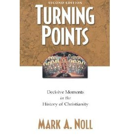Noll Turning Points: Decisive moments in the history of Christianity