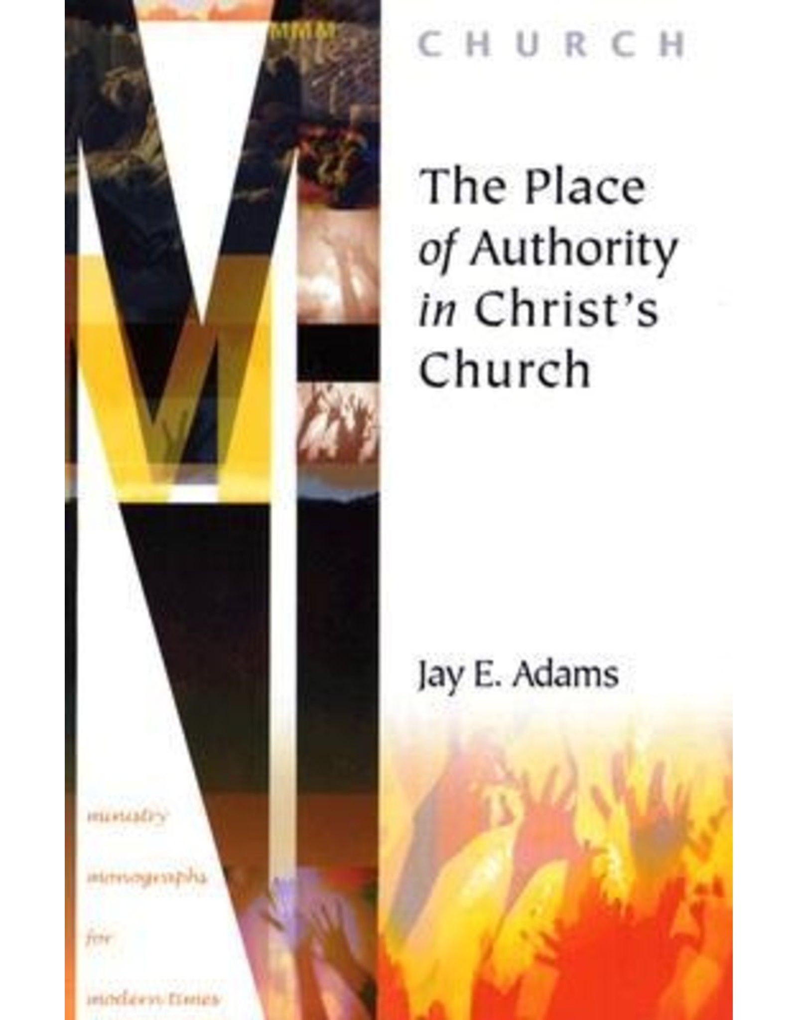Adams The Place of Authority in Christ's Church