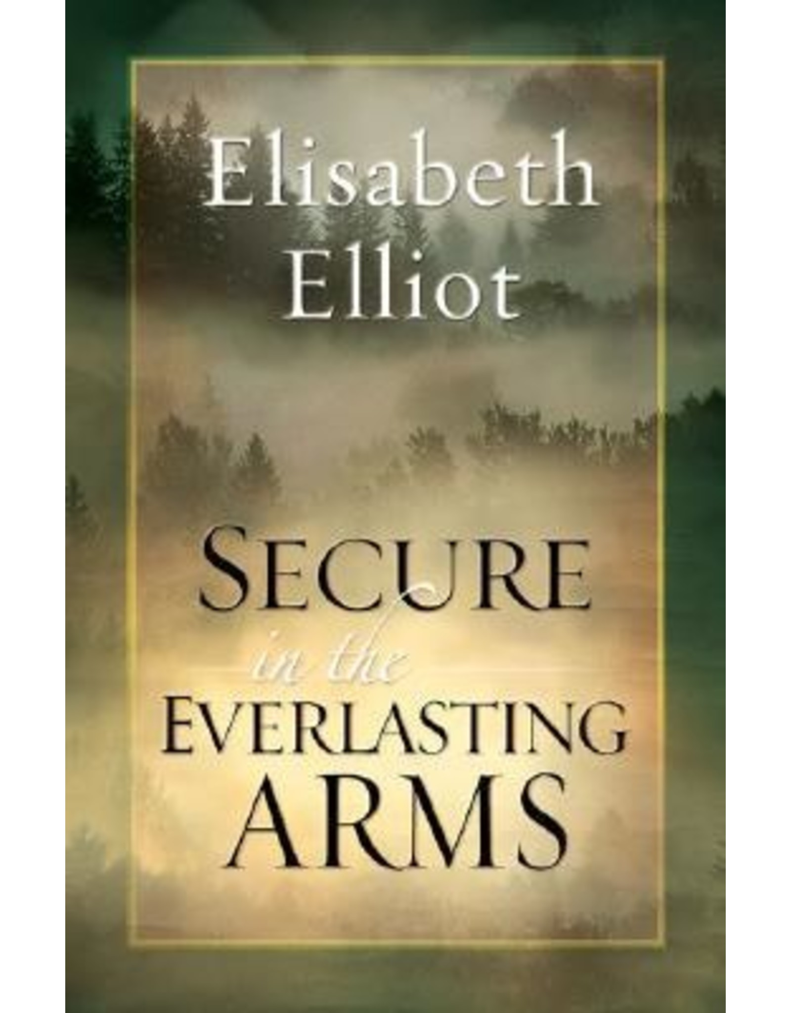 Elliot Secure in the Everlasting Arms